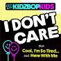 Album I don't care de Kidz Bop Kids