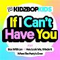 Album If I can't have you de Kidz Bop Kids