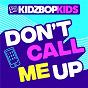 Album Don't call me up de Kidz Bop Kids