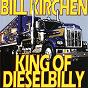 Album King Of Dieselbilly de Bill Kirchen