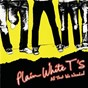 Album All That We Needed (Deluxe Edition) de Plain White t's