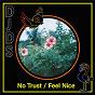 Album No trust / feel nice de DJDS