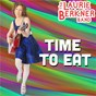 Album Time To Eat de The Laurie Berkner Band