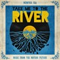 "Compilation Take me to the river (music from the motion picture) avec MJG / Bobby ""Blue"" Bland / Yo Gotti / Mavis Staples / North Mississippi Allstars..."