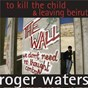 Album To kill the child / leaving beirut de Roger Waters