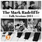 Compilation The mark radcliffe folk sessions 2014 avec Kris S Peedie Gatherin / Julie Fowlis / Nancy Kerr / Kris Drever / Oysterband...