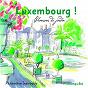 Album Luxembourg! chansons du jardin (printemps-été) de Philomène Irawaddy