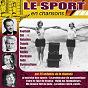 Compilation Le sport en chansons (par 25 vedettes de la chanson) avec Rose Carday / André Dassary / Rogers / Les Frères Jacques / Anny Flore...