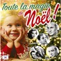 Compilation Toute la magie de noël avec Paulette Rollin / John William / Tino Rossi / Mathé Altéry / André Claveau...