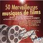 Compilation 50 merveilleuses musiques de films avec Frank Chacksfield et Son Orchestre / Henry Mancini / Mitch Miller et Son Orchestre / Alain Romans / Norbert Glanzberg...
