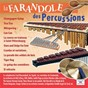 Compilation La farandole des percussions avec Felix Slatkin / Fred Roozendaal / Les Troubadours / Munn & Felton S / Dick Schory...