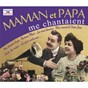 Compilation Maman et papa me chantaient avec Fred Hébert / Marié-José / Henri Salvador / Lily Bontemps / Juan Catalaño...