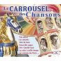 Compilation Le carrousel des chansons avec Charles Dumont / Lina Margy / Jaime Plana / Léo Marjane / Yvon Jeanclaude...