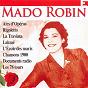 Album Mado robin: ses plus grands succès de Choeurs et Orchestre du Théatre National de l'opéra / Mado Robin / Pierre Dervaux