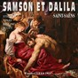 Album Saint-saëns : samson et dalida de Orchestra of the Metropolitan Opera House / Chorus of the Metropolitan Opera House / Fausto Cleva / Ramón Vinay / Norman Scott