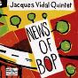 Compilation News of bop avec Florin Niculescu / Quintette Jacques Vidal / Frédéric Sylvestre / Michel Graillier / Simon Goubert
