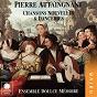 Album Pierre attaingnant, imprimeur du roy: chansons nouvelles et danceries de Pascale Boquet / Ensemble Doulce Mémoire / Anne Quentin / Denis Raisin Dadre / Sylvia Abramowicz...