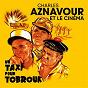 Compilation Charles aznavour et le cinéma avec Charles Aznavour / Georges Garvarentz / Georges Delerue / Maurice Jarre / Paul Mauriat