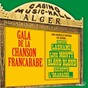 Compilation Gala de la chanson francarabe (sous le patronage de l'echo d'alger, le quotidien de tous les algérois) avec José de Souza / Staïffi / Hocine Lasnami / Line Monty / Blond Blond...
