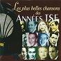 Compilation Les plus belles chansons des années TSF avec Emma Luart / Georges Thill / Damia / Édith Piaf / Fernandel...