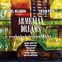 Album Armenian dreams (feat. vahagn hayrapetyan, norayr kartashyan, arman jalalyan, alex baboian, yervand markaryan, aristakes martirosyan) de Stéfan Patry / Michel Delakian