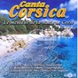 Compilation Canta corsica: le meilleur de la musique corse, vol. 2 avec I Muvrini / Les Voix de l'émotion / Terra / Alte Voce / Michel Mallory...