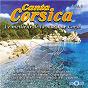 Compilation Canta corsica: le meilleur de la musique corse, vol. 3 avec Chjami Aghjalesi / Les Voix de l'émotion / Terra / I Muvrini / Dopu Cena...