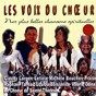 Compilation Nos plus belles chansons spirituelles (les voix du chœur) avec Valérie Odina / Michèle Bouches / Claudy Largen / Letizia / Praise...