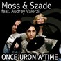 Album Once upon a time de Audrey Valorzi / Moss & Szade