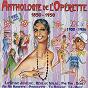 Compilation Anthologie de l'opérette, vol. 2 (1900-1926) avec Alice Cocéa, Maurice Chevalier / André Baugé / Helene Regelly, L Arnoult / Ninon Vallin, André Baugé / Hélène Régelly...