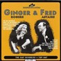 Album Ginger & fred - 40 songs (the gay divorcee & more musicals) de Ginger Rogers, Fred Astaire / Betty Grable, Edward Horton / Ginger Rogers, Erik Rhodes, Lilian Miles / Harriet Hilliard
