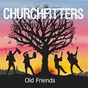 Album Old friends de The Churchfitters