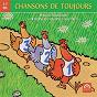 Compilation Chansons de toujours, vol. 1: pour se promener à travers les champs et les forêts (3 à 7 ans) avec David Emmanuel Colombier / Charlie / Noël Colombier / Isabelle Marie Johanna / Fabienne Chilou Gatouillat...