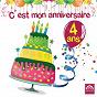 Compilation C'est mon anniversaire: 4 ans avec Mannick / Charlie / Isabelle Rouzier / Ch?ur Arc-En-Ciel / Jean Humenry...