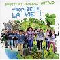 Album Trop belle la vie ! de Jean Paul Artaud / Brigitte Artaud