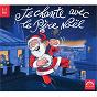 Album Je chante avec le père noël (3-7 ans) de James Pierpont / Le Chœur Arc En Ciel / Franz Xaver Gruber / Irving Berlin