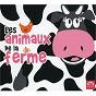 Compilation Les animaux de la ferme avec Michel Barouille / Arthur Pelloquet / Les Petits Chanteurs de la Cite D Angers / Laudine Bignonet / La Compagnie Petits Nuages...