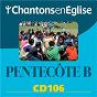 Compilation Chantons en église: pentecôte b (cd 106) avec Ensemble Vocal L Alliance / Le Jeune Chœur Liturgique / Fabienne Martet / Philippe Robert / Ensemble Vocal Resurrexit...