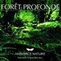 Album Ambiance nature  foret profonde de Ambiance Nature & In the Air