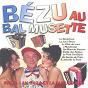Album Bézu au bal musette de Bézu