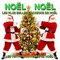 Album Noël noël : les plus belles chansons de noël de Les Petits Chanteurs de Noël