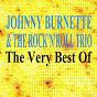 Album The very best of johnny burnette & the rock'n'roll trio de The Rock N' Roll Trio / Johnny Burnette