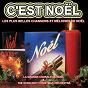 Album C'est noël : les plus belles chansons et mélodies de noël de La Grande Chorale de Noël / The Starlight Christmas Orchestra