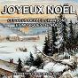 Album Joyeux noël : les plus belles chansons et musiques de noël de Les Petits Chanteurs de Noël, the Christmas Sound Orchestra