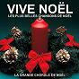 Album Vive noël - les plus belles chansons de noël de La Grande Chorale de Noël / La Grande Chorale de Noã?â«L