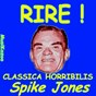 Album Spike jones: classica horribilis (rire ! vol. 1) de The City Slickers / Spike Jones