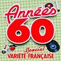 Compilation Années 60 (special variété française) avec Anny Cordy / Johnny Hallyday / Serge Gainsbourg / Sacha Distel / Dalida...