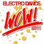 Compilation Wow electro dance 2011 avec Krafft / Benedetto / Farina / Hijackman / Vitorio Ian...