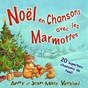 Album Noël 2011 en chansons avec les marmottes de Anny Versini / Jean-Marc Versini