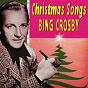 Album Christmas songs de Bing Crosby, Carole Richards / Bing Crosby